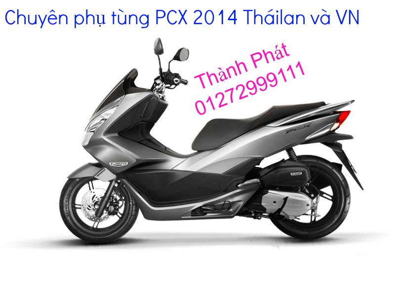 Chuyen Phu tung Zin Honda PCX Thailan va VN doi 2011 doi 2014 day du het do mu va do may Gia tot u - 5
