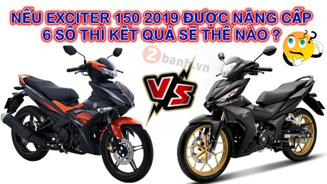 Exciter 150 neu duoc nang cap 6 so co the thang duoc Winner 150 khong